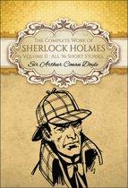 The Complete Work of Sherlock Holmes II (Global Classics)