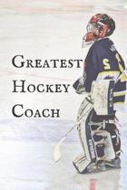 Greatest Hockey Coach