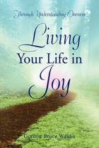Living Your Life in Joy