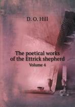 The Poetical Works of the Ettrick Shepherd Volume 4