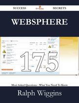WebSphere 175 Success Secrets - 175 Most Asked Questions On WebSphere - What You Need To Know