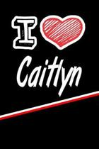 I Love Caitlyn