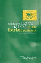 Nationalism and the Nation in the Iberian Peninsula