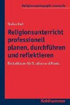 Religionsunterricht Professionell Planen, Durchfuhren Und Reflektieren
