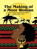 The Making of a Moor Woman
