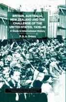 Britain, Australia, New Zealand and the Challenge of the United States, 1939-46