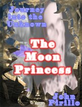 Journey into the Unknown, The Moon Princess