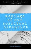 Makings Of Our Spiritual Blueprint