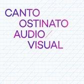 Canto Ostinato Audio Visual