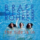 Braff, Oester, Rhorer - The Tide Is In