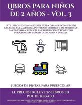 Juegos De Pintar Para Preescolar (Libros Para Ninos De 2 Anos - Vol. 3)