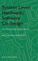 System Level Hardware/Software Co-Design
