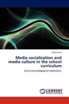 Media Socialization and Media Culture in the School Curriculum