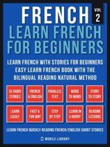 French - Learn French for Beginners - Learn French With Stories for Beginners (Vol 2)