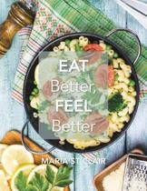 Eat Better, Feel Better