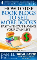 How to Use Book Blogs to Sell More Books Fast without Having Your Own List