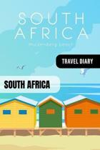 South Africa Travel Diary: Guided Journal Log Book To Write Fill In - 52 Famous Traveling Quotes, Daily Agenda Time Table Planner - Travelers Vac