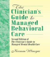 The Clinician's Guide to Managed Behavioral Care
