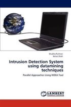 Intrusion Detection System Using Datamining Techniques