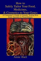 How to Safely Tailor Your Food, Medicines, & Cosmetics to Your Genes