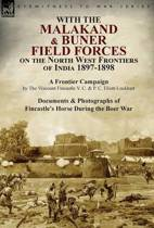 With the Malakand & Buner Field Forces on the North West Frontiers of India 1897-1898