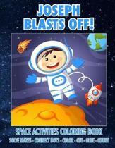 Joseph Blasts Off! Space Activities Coloring Book