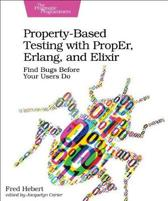 Property-Based Testing with PropEr, Erlang, and Eliixir