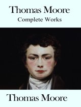 The Complete Works of Thomas Moore