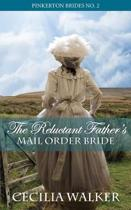 The Reluctant Father's Mail Order Bride