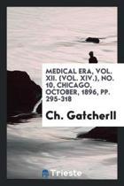 Medical Era, Vol. XII. (Vol. XIV.), No. 10, Chicago, October, 1896, Pp. 295-318