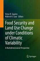 Food Security and Land Use Change Under Conditions of Climatic Variability: A Multidimensional Perspective
