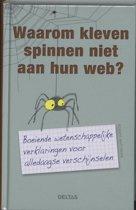Waarom Kleven Spinnen Niet Aan Hun Web?