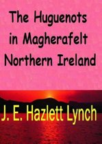 The Huguenots in Magherafelt, Northern Ireland