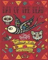 Day Of The Dead, Dia De Los Muertos, College Rule Composition: Mexican Heritage - Latin Culture - Sugar Skull Calavera - School And Office Supply - 7.