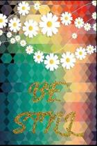 Be Still: Lined Journal - Flower Lined Diary, Planner, Gratitude, Writing, Travel, Goal, Pregnancy, Fitness, Prayer, Diet, Weigh