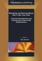 Managing and Raising Money That is Not Your Own