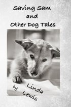 Saving Sam and Other Dog Tales
