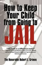 How to Keep Your Child from Going to Jail
