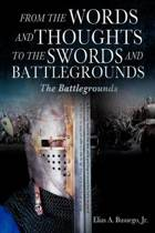 From the Words and Thoughts to the Swords and Battlegrounds