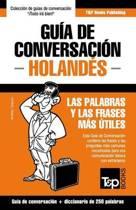 Gu a de Conversaci n Espa ol-Holand s Y Mini Diccionario de 250 Palabras