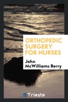 Orthopedic Surgery for Nurses