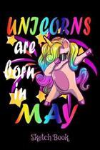 Unicorns Are Born In May Sketch Book