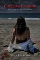 Catalina Carnage: A Pennington Sisters Novel