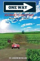 One Way Journey to Destiny