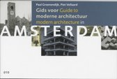 Gids voor moderne architectuur in Amsterdam = Guide to modern architecture in Amsterdam