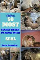 50 Most Secret Never to Know with Seal