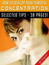 How To Develop Your Power of Concentration