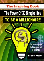 The Inspiring Book: The Power Of 30 Simple Idea To Be A Millionaire