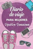 Diario De Viaje Para Mujeres Republica Dominicana: 6x9 Diario de viaje I Libreta para listas de tareas I Regalo perfecto para tus vacaciones en Republ