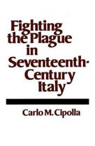 Fighting the Plague in Seventeenth Century Italy